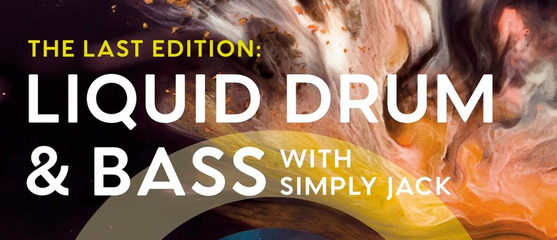 The Last Edition: Liquid Drum And Bass With Simply Jack