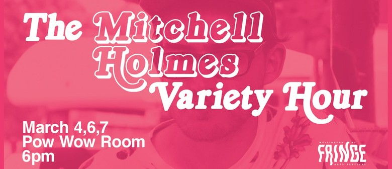 The Mitchell Holmes Variety Hour