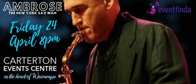 Ambrose - The New York Sax Man!: CANCELLED