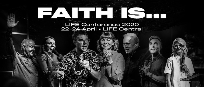 LIFE Conference 2020 | Faith Is...