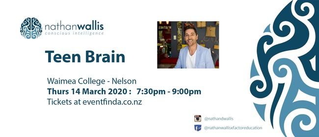 The Teen Brain - Nelson: CANCELLED