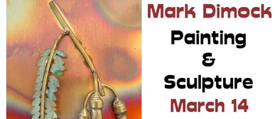 Mark Dimock – Painting & Sculpture