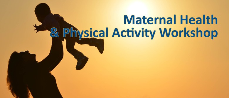 Maternal Health & Physical Activity Workshop
