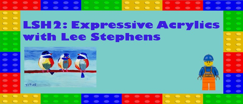 LSH2: Expressive Acrylics with Lee Stephens: CANCELLED