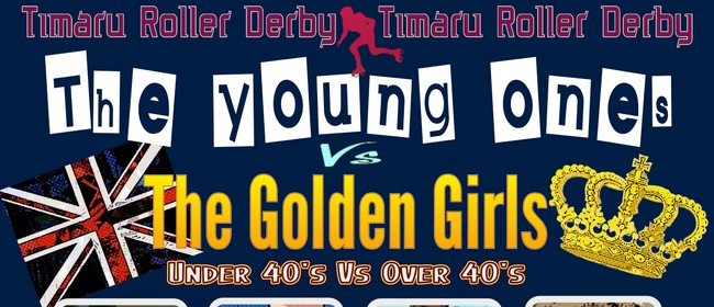 Timaru Roller Derby - The Young Ones Vs The Golden Girls