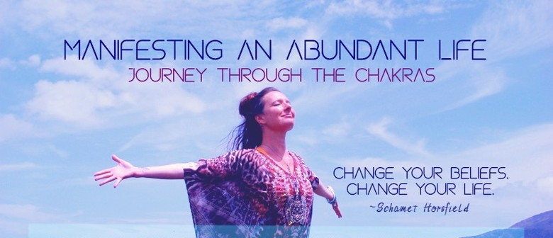 Manifesting An Abundant Life: Journey Through the Chakras
