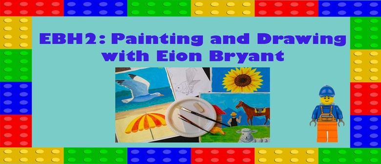 EBH2: Painting and Drawing with Eion Bryant: CANCELLED