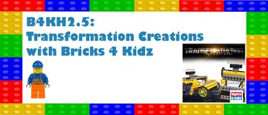 B4KH2.5: Transformation Creations with Bricks 4 Kidz: CANCELLED