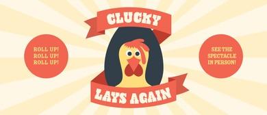 Clucky Lays Again
