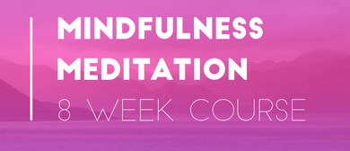 Mindfulness Meditation (8 - Week Course)