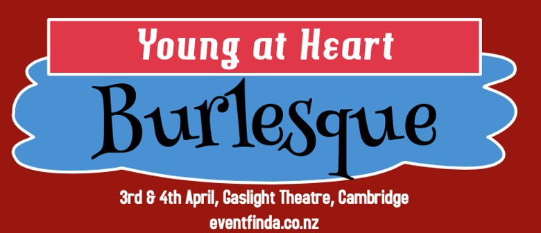 Young at Heart Burlesque: CANCELLED