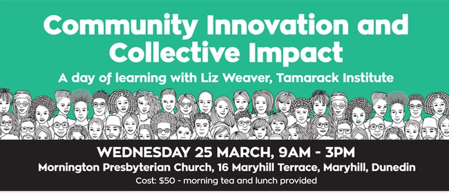 Community Innovation and Collective Impact with Liz Weaver: CANCELLED
