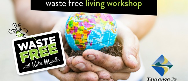 Waste Free Living Workshop: POSTPONED