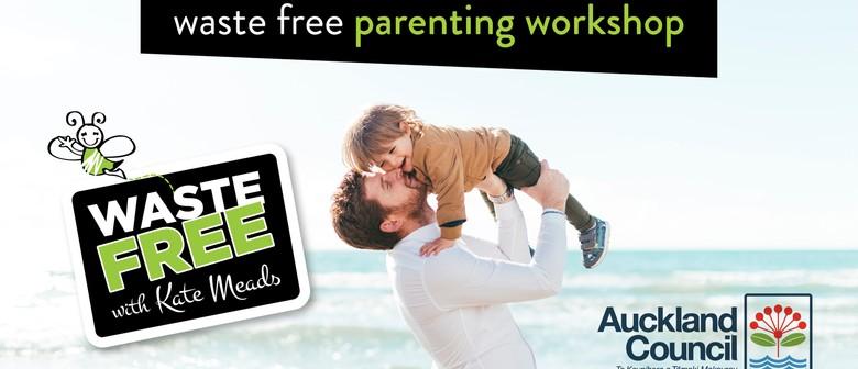 Waste Free Parenting Workshop: CANCELLED
