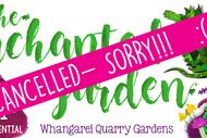 The Enchanted Garden : CANCELLED