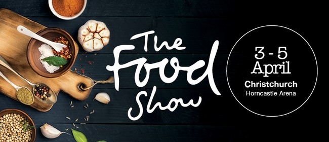 The Christchurch Food Show 2020: POSTPONED