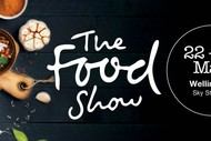 The Wellington Food Show: POSTPONED