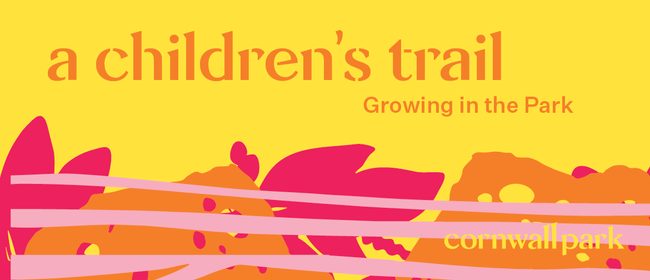 A Children's Trail: Growing in the Park: CANCELLED