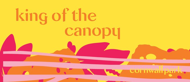 King of the Canopy: CANCELLED