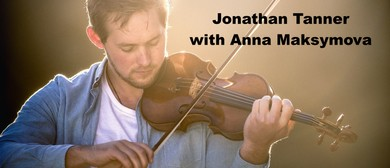 Jonathan Tanner in Concert with Anna Maksymova: POSTPONED