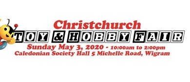 Christchurch Toy and Hobby Fair: CANCELLED