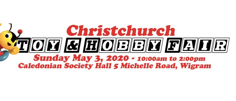 Christchurch Toy and Hobby Fair: CANCELLED