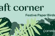 Craft Corner: Festive Paper Birds: CANCELLED