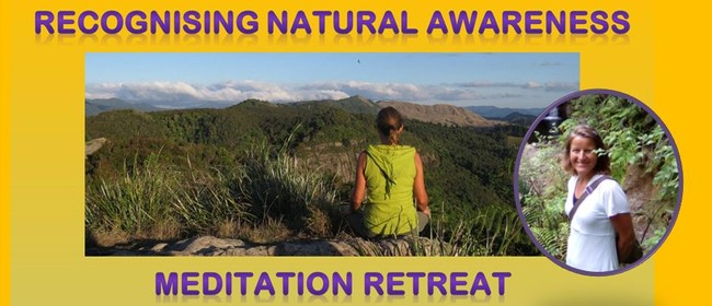 Recognising Natural Awareness - Meditation Retreat