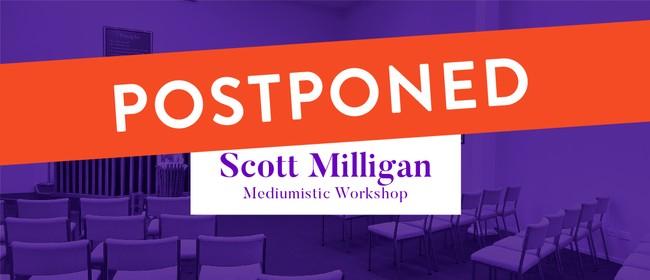 Scott Milligan - 5-day Mediumistic Workshop Week 1