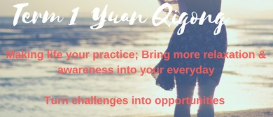 Yuan Qigong Classes - Term 1: CANCELLED