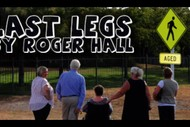 Last Legs – By Roger Hall: POSTPONED
