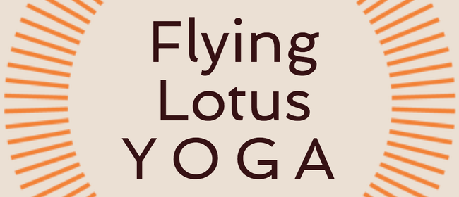 Flying Lotus Yoga Taradale Saturday Mornings: Hatha Level 1: CANCELLED