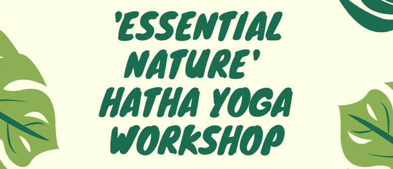 Essential Nature Hatha Yoga Workshop: POSTPONED