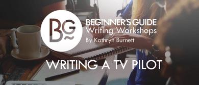 Beginner's Guide Writing a TV Pilot