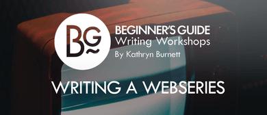 Beginner's Guide Writing a Webseries