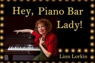 Jazz Musical Comedy Hey, Piano Bay Lady by Linn Lorkin: POSTPONED