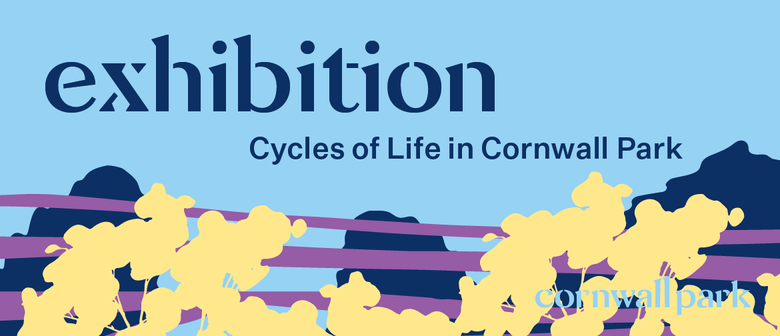 CLOSED: Exhibition - Cycles of Life in Cornwall Park: CANCELLED