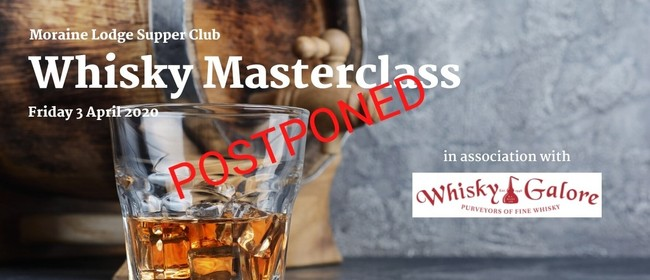 Whisky Master Class - Moraine Lodge Supper Club: CANCELLED