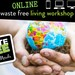 Porirua Waste Free Living Workshop - ONLINE