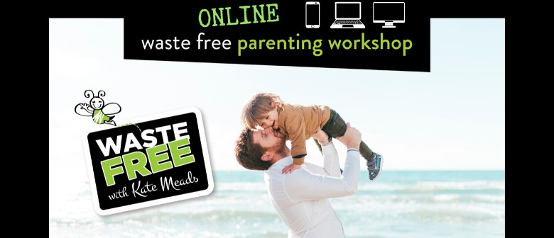 Queenstown Lakes Waste Free Parenting Workshop - ONLINE