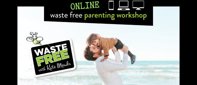 New Plymouth Waste Free Parenting Workshop - ONLINE