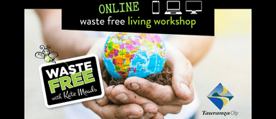 Tauranga Waste Free <em>Living</em> Workshop - ONLINE