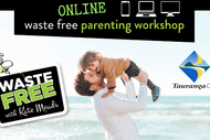 Tauranga Waste Free Parenting Workshop - ONLINE