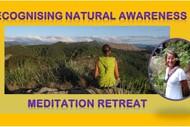 Recognising Natural Awareness - Meditation Retreat
