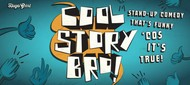 Cool Story Bro! Stand-Up Comedy Show