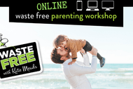 Wellington City Waste Free Parenting Workshop - ONLINE