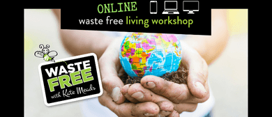Porirua Waste Free <em>Living</em> Workshop - ONLINE