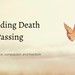 Understanding Death and Passing
