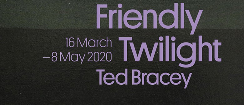 A Friendly Twilight: Ted Bracey: POSTPONED