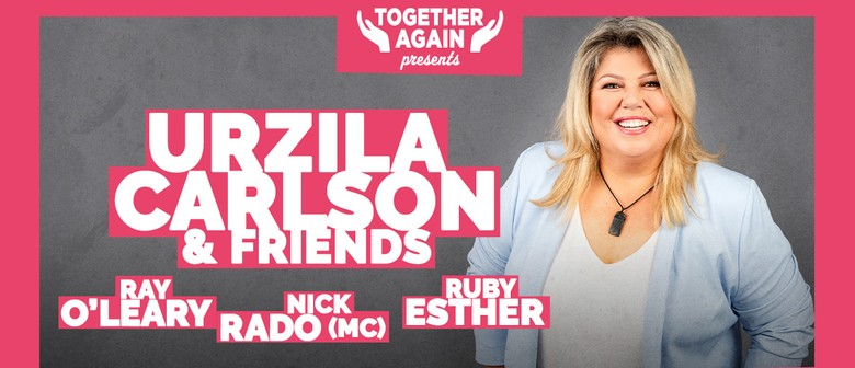 Together Again - Urzila Carlson & Friends: SOLD OUT